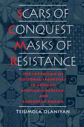 Scars of Conquest/Masks of Resistance by Tejumola Olaniyan