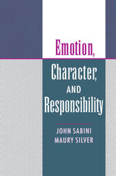 Emotion, Character, and Responsibility by John Sabini