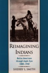 Reimagining Indians by Sherry L. Smith