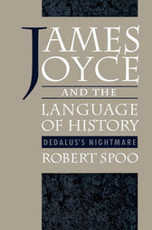 James Joyce and the Language of History by Robert Spoo