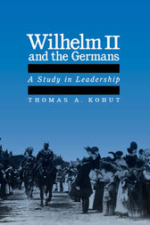 Wilhelm II and the Germans by Thomas A. Kohut