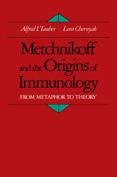 Metchnikoff and the Origins of Immunology by Alfred I. Tauber