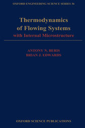 Thermodynamics of Flowing Systems by Antony N. Beris