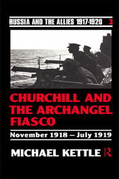 Churchill and the Archangel Fiasco by Michael Kettle *Probate*