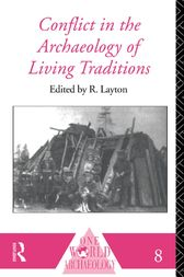 Conflict in the Archaeology of Living Traditions by R. Layton