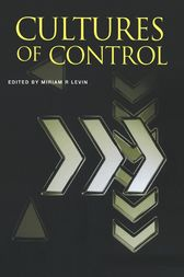 Cultures of Control by Miriam R. Levin