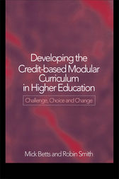 Developing the Credit-Based Modular Curriculum in Higher Education by Mick Betts