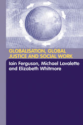 Globalisation, Global Justice and Social Work by Iain Ferguson