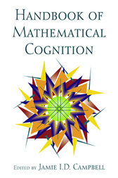 The Handbook of Mathematical Cognition by Jamie I.D. Campbell