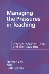 Managing the Pressures of Teaching: Practical Ideas for Tutors and Their Students