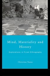 Mind, Materiality and History by Christina Toren