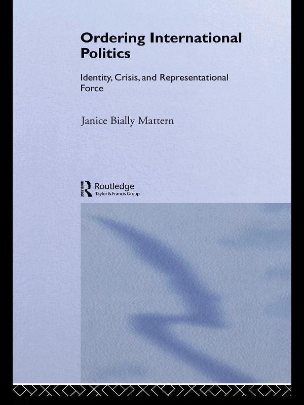 Download Ebook Ordering International Politics by Janice Bially Mattern Pdf