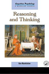 Reasoning and Thinking by K.I. Manktelow