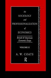 The Sociology and Professionalization of Economics by A. W. Bob Coats
