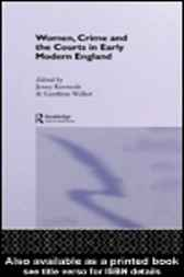 Women Crime and the Courts in Early Modern England by Jennifer Kermode