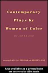 Contemporary Plays by Women of Color by Roberta Uno
