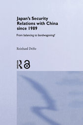 Japan's Security Relations with China since 1989 by Reinhard Drifte