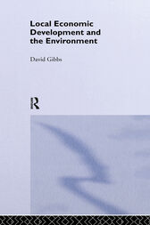 Local Economic Development and the Environment by David Gibbs