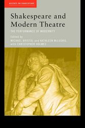 Shakespeare and Modern Theatre by Michael Bristol