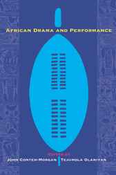 African Drama and Performance by John Conteh-Morgan