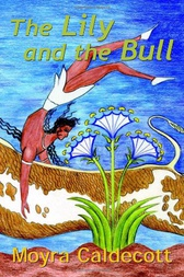 The Lily and the Bull by Moyra Caldecott