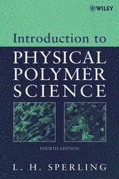 Introduction to Physical Polymer Science by Leslie H. Sperling