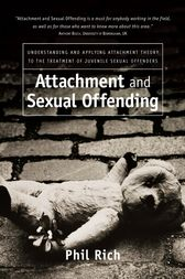 Attachment and Sexual Offending by Phil Rich