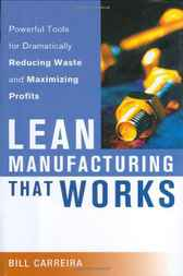 Lean Manufacturing That Works by Bill Carreira