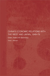 China's Economic Relations with the West and Japan, 1949-1979 by Chad Mitcham
