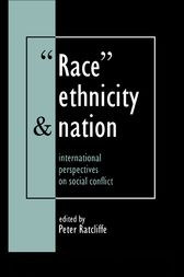 Race, Ethnicity And Nation by Peter Ratcliffe