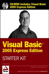Wrox's Visual Basic 2005 Express Edition Starter Kit by Andrew Parsons