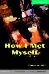 How I Met Myself Level 3 by David A. Hill