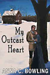 My Outcast Heart by Anne C. Bowling