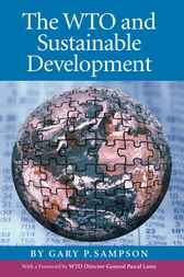 The WTO and Sustainable Development by Gary P. Sampson