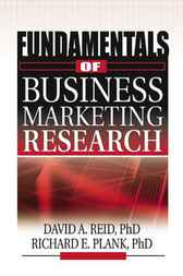 Fundamentals of Business Marketing Research by David A. Reid
