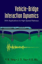 Vehicle-bridge Interaction Dynamics by Y B Yang; J D Yau; Y S Wu
