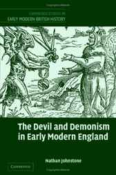 The Devil and Demonism in Early Modern England by Nathan Johnstone