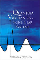Quantum Mechanics In Nonlinear Systems by Pang Xiao-Feng