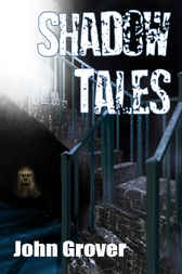 Shadow Tales by John Grover