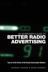 An Advertiser's Guide to Better Radio Advertising by Andrew Ingram
