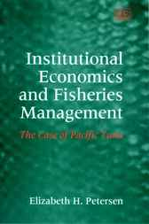 Institutional Economics and Fisheries Management by E. H. Petersen