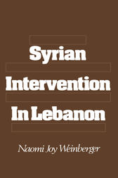 Syrian Intervention in Lebanon by Naomi Joy Weinberger