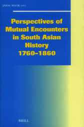 Perspectives of mutual encounters in South Asian history, 1760-1860 by J. Malik