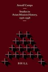 Studies in Asian mission history, 1956-1998 by A. Camps