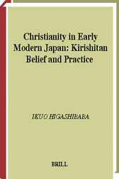 Christianity in early modern Japan by I. Higashibaba