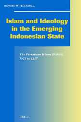 Islam and ideology in the emerging Indonesian state by H.M. Federspiel