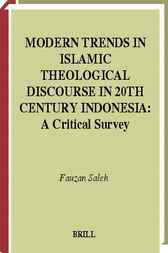Modern trends in Islamic theological discourse in 20th century Indonesia by F. Saleh