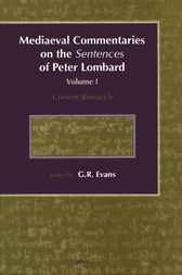 Mediaeval commentaries on the Sentences of Peter Lombard by G.R. Evans