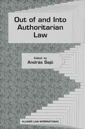 Out of and into authoritarian law by A. Sajo