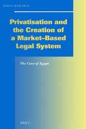 Privatisation and the creation of a market based legal system by B.A. El-Dean